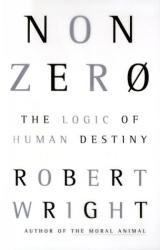 Robert Wright: Nonzero: The Logic of Human Destiny