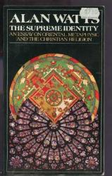 Alan W. Watts: The Supreme Identity