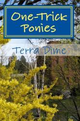 Terra Dime: One-Trick Ponies