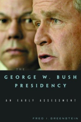 Fred I. Greenstein: The George W. Bush Presidency: An Early Assessment