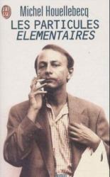 Michel Houellebecq: Les Particules Elementaires