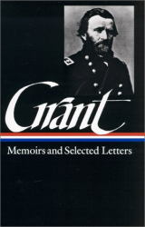 Ulysses S. Grant: Ulysses S. Grant : Memoirs and Selected Letters : Personal Memoirs of U.S. Grant / Selected Letters, 1839-1865 (Library of America)