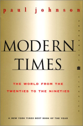 Paul Johnson: Modern Times: The World from the Twenties to the Nineties