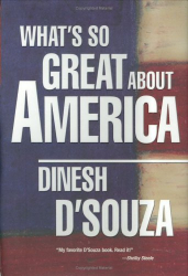 Dinesh D'Souza: What's So Great About America