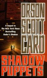 Orson Scott Card: Shadow Puppets (Ender, Book 7)