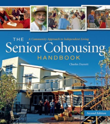 Charles Durrett: The Senior Cohousing Handbook, 2nd Edition: A Community Approach to Independent Living