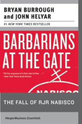Bryan Burrough: Barbarians at the Gate : The Fall of RJR Nabisco