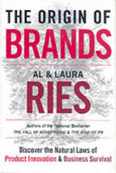 Al Ries: The Origin of Brands : Discover the Natural Laws of Product Innovation and Business Survival