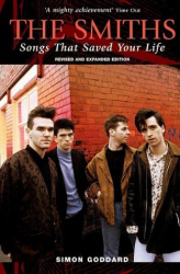 Simon Goddard: The Smiths: Songs That Saved Your Life (Revised & Expanded Edition)