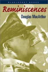 Gen. Douglas MacArthur: Reminiscences