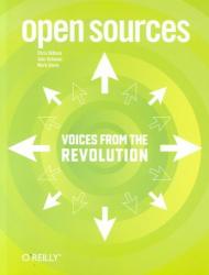 Open Source (Organization): Open Sources: Voices from the Open Source Revolution (O'Reilly Open Source)