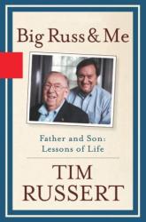 Tim Russert: Big Russ and Me