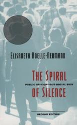 Elisabeth Noelle-Neumann: The Spiral of Silence : Public Opinion--Our Social Skin