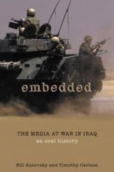 Bill Katovsky: Embedded: The Media At War in Iraq