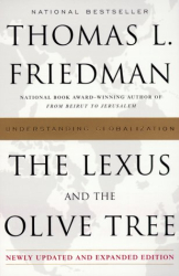 Thomas L. Friedman: The Lexus and the Olive Tree: Understanding Globalization