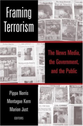 : Framing Terrorism: The News Media, the Government and the Public