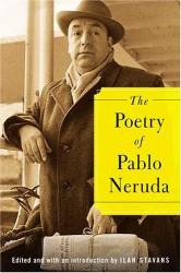Pablo Neruda: The Poetry of Pablo Neruda