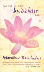 Martine  Batchelor: Women On The Buddhist Path