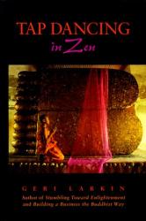 Geri Larkin: Tap Dancing in Zen