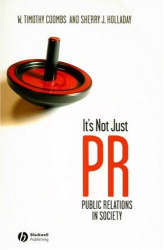 W. Timothy Coombs: It's Not Just PR: Public Relations in Society