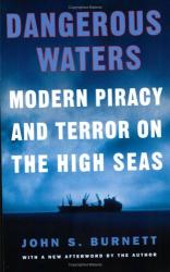 John S. Burnett: Dangerous Waters: Modern Piracy and Terror on the High Seas