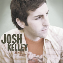 Josh Kelley: Almost Honest