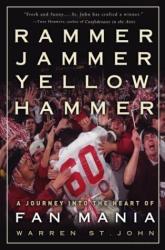 Warren St. John: Rammer Jammer Yellow Hammer: A Journey into the Heart of Fan Mania