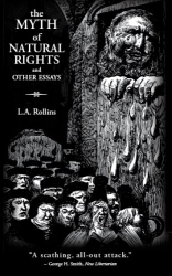 L.A. Rollins: The Myth of Natural Rights and Other Essays