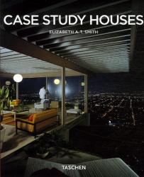 Elizabeth A. T. Smith: Case Study Houses 1945-1966 : L'impulsion californienne