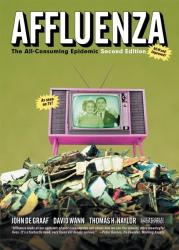 John de Graaf: Affluenza: The All-Consuming Epidemic (Bk Currents)