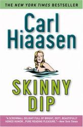 Carl Hiaasen: Skinny Dip (Hiaasen, Carl)