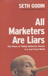 Seth Godin: All Marketers Are Liars - The Power of Telling Authentic Stories in a Low-Trust World