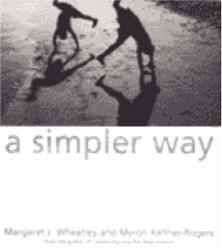 Margaret J. Wheatley: Simpler Way