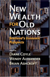 : New Wealth for Old Nations: Scotland's Economic Prospects