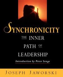 Joe Jaworski: Synchronicity: Inner Path of Leadership