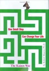 Robert Maurer: One Small Step Can Change Your Life: The Kaizen Way