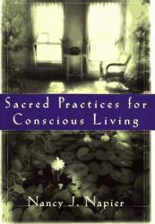 Nancy J. Napier: Sacred Practices for Conscious Living
