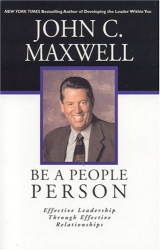 John C. Maxwell: Be a People Person