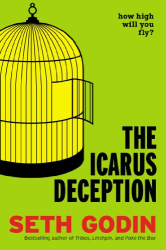 Seth Godin: The Icarus Deception