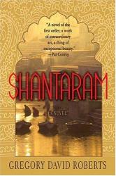 Gregory David Roberts: Shantaram: A Novel