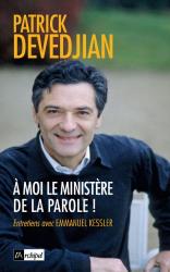 Patrick Devedjian: A moi le ministère de la Parole !