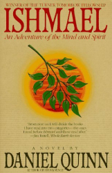 Daniel Quinn: Ishmael: An Adventure of the Mind and Spirit