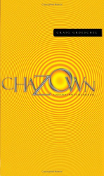 Craig Groeschel: Chazown: khaw-ZONE - A Different Way to See Your Life