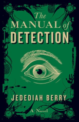 Jedediah Berry: The Manual of Detection