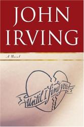 John Irving: Until I Find You: A Novel