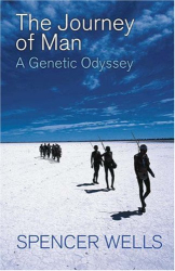 Spencer Wells: The Journey of Man: A Genetic Odyssey