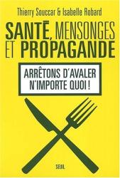 Thierry Souccar: Santé, mensonges et propagande