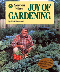 Dick Raymond: Joy of Gardening (Garden Way Book)