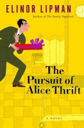 Elinor Lipman: The Pursuit of Alice Thrift