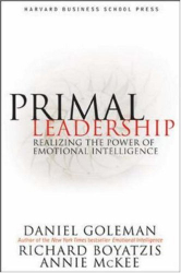 Daniel Goleman: Primal Leadership: Realizing the Power of Emotional Intelligence